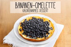 Kalorienarmes Dessert Bananen-Omelette