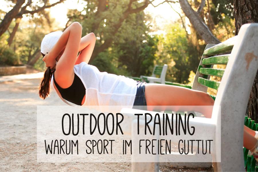 Outdoor Training - Warum Sport im Freien deinem Körper guttut