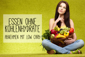 Essen ohne Kohlenhydrate - Abnehmen mit Low Carb