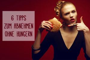 6 Tipps zum Abnehmen ohne Hungern