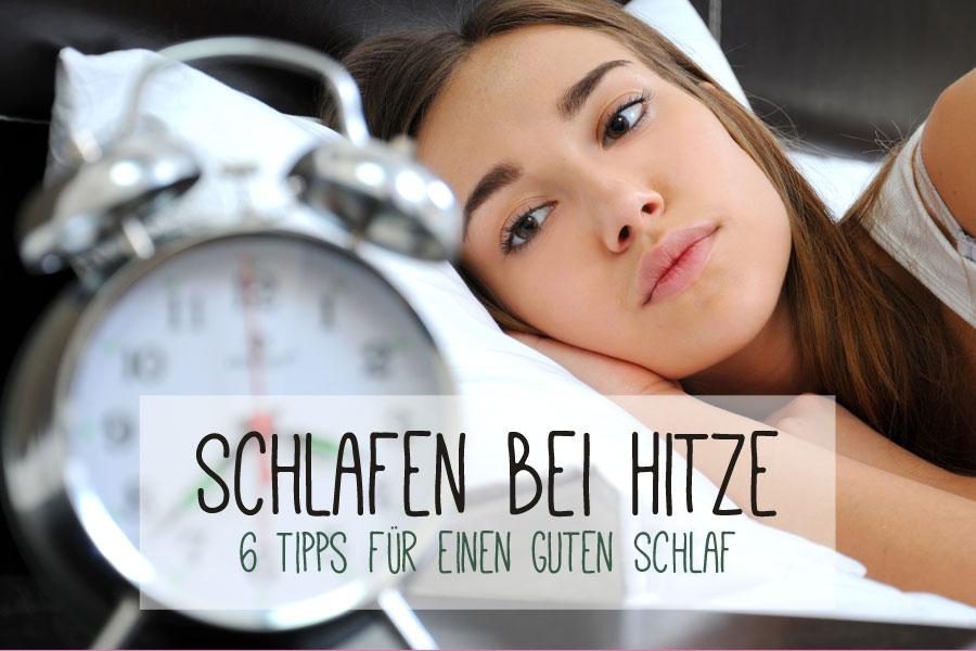 Schlafen bei Hitze - 6 Tipps für einen guten Schlaf