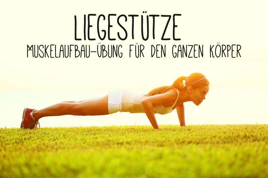 Liegestütze - Muskelaufbau-Übung für den ganzen Körper