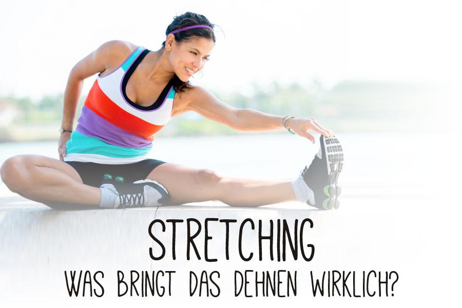 Stretching – Was bringt das Dehnen vor und nach dem Sport?