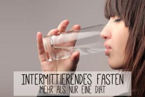 Intermittierendes Fasten – Mehr als nur eine Diät