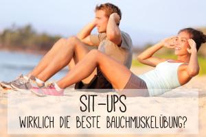 Sit-ups richtig machen – Sind sie wirklich die beste Bauchmuskelübung?