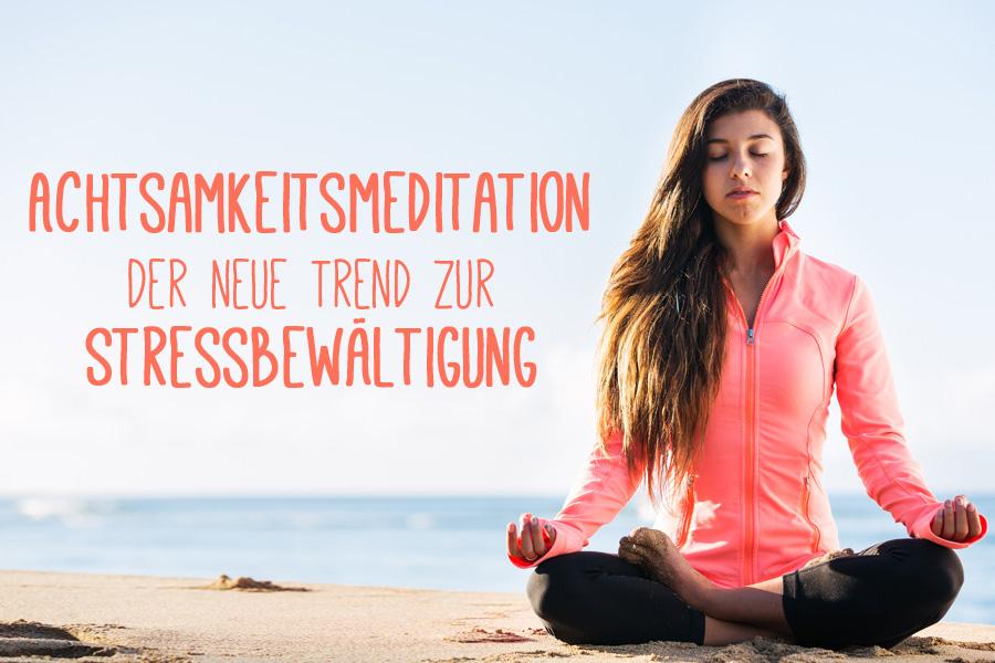 Achtsamkeitsmeditation zur Stressreduktion