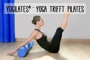 Yogilates – Yoga trifft Pilates